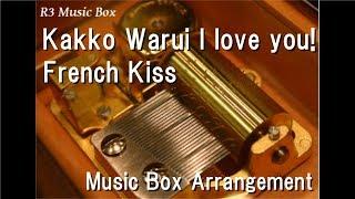 "Kakko Warui I love you!/French Kiss [Music Box] (Anime ""SKET DANCE"" OP)"