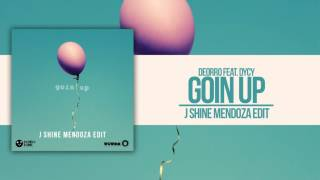 Deorro - Goin Up feat. DyCy (J Shine Mendoza Edit)