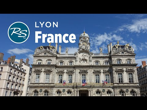 Lyon, France: City of Capitals – Rick Steves' Europe Travel Guide – Travel Bite