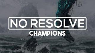 No Resolve - Champions [Lyrics]