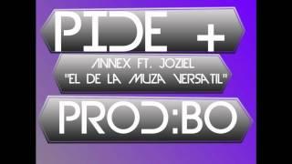 """Joziel """"El De La Muza Versatil"""" Ft. Annex - Pide Mas (Prod. B.O)"""