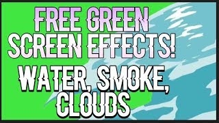 FREE GREEN SCREEN EFFECTS/TRANSITIONS (Water, Clouds, Smoke