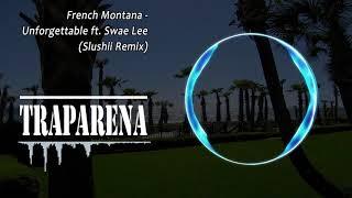 French Montana - Unforgettable ft. Swae Lee (Slushii Remix)   TRAP