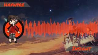 【EDM】 Haywyre - Insight