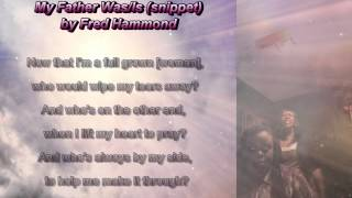 My Father Was/Is by Fred Hammond (snippet)