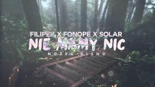 Filipek x FonoPe x Solar - Nie mamy nic [Nożyg Blend]