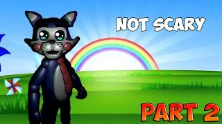 How to Make Five Nights at Candy's 2 Not Scary (PART 2)