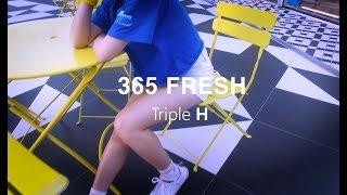 Triple H(트리플H) - 365 FRESH(365프레쉬) 안무 커버댄스 (COVER DANCE)