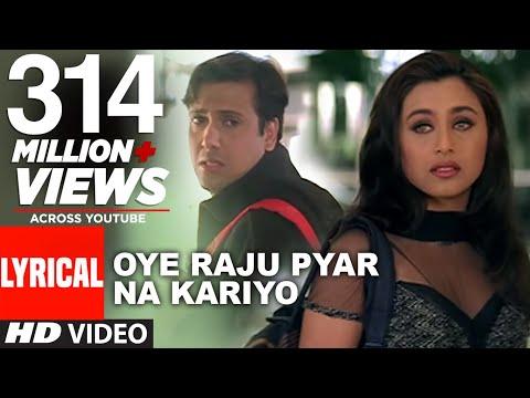 Download Lagu Oye Raju Pyar Na Kariyo Lyrical Video || Hadh Kar Di Aapne || Govinda, Rani Mukherjee
