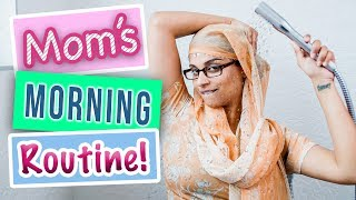My Mom's Morning Routine
