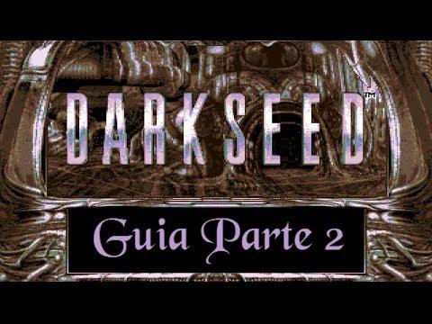 Guía Dark Seed (Parte 2)