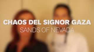 SANDS OF NEVADA - CHAOS DEL SIGNOR GAZA (OFFICIAL VIDEO)
