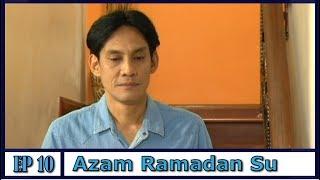 Azam Ramadan Su | Episod 10 width=