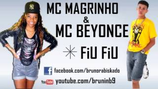 MC MAGRINHO MC BEYONCE FIU FIU 2013 {DJ CAVEIRINHA22} .   Xandaofunk .♪ '