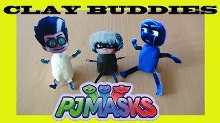 HOW TO PJ MASKS CLAY BUDDIES Les Pyjamasques Малките Пиджи маски Pidżamersi Super Pigiamini