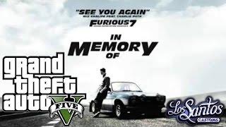 GTA V | Wiz Khalifa - See You Again ft.Charlie Puth | Fast and Furious Paul Walker Tribute