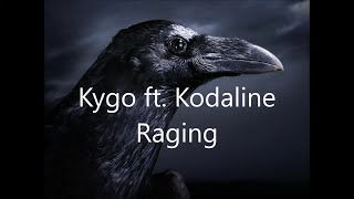 Kygo  - Raging ft. Kodaline (Lyrics)