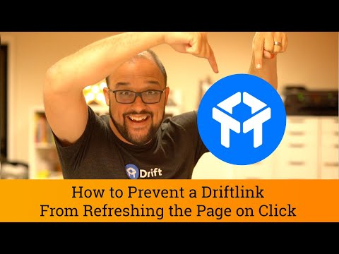 Drift Tutorial: How to Prevent a Driftlink From Refreshing the Page on Click