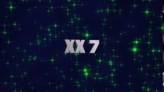 XX 7 intro - SHOUTOUT to XX 7