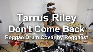 Tarrus Riley - Don't Come Back Drum Cover with Lyrics by Reggaest (Reggae Drum Cover)