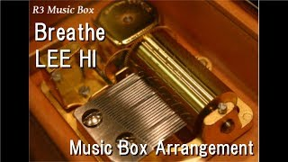 Breathe/LEE HI [Music Box]
