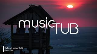When I Grow Old - Gloria Tells [Soul Music]