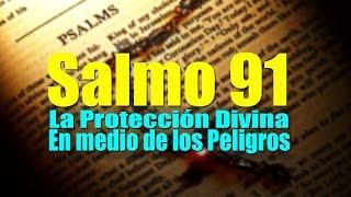 SALMO 91  EL SALMO MAS PODEROSO PARA PROTECCIÓN DE ENEMIGOS Y MALES