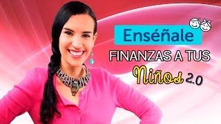 Enséñale Finanzas a tus Niños - Parte II