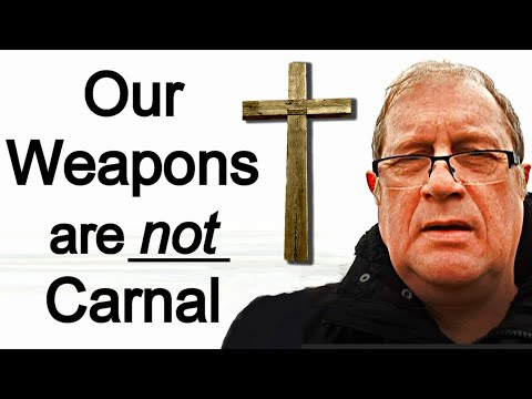 Our Weapons are not Carnal - Dr. David Mackereth