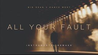 Big Sean - All Your Fault | Remake | Kanye West x Big Sean
