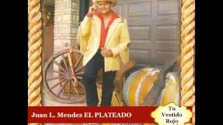 """Juan Mendez """"EL PLATEADO"""" - Tu vestido rojo"""