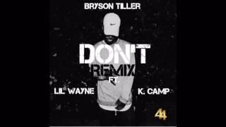 Bryson Tiller - Don't (Remix) ft. Lil Wayne & K Camp