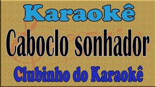 Karaoke Caboclo sonhador - Flávio José