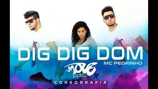 MC Pedrinho - Dig Dig Dom - Move Dance Brasil - Coreografia