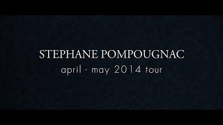 Stephane Pompougnac - April / May 2014 Tour
