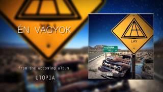 LAY - ÉN VAGYOK (OFFICIAL VIDEO)