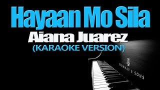 HAYAAN MO SILA - Aiana Juarez (KARAOKE VERSION)