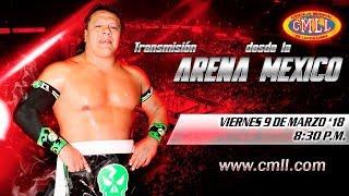 CMLL Arena México 9 de marzo de 2018 (Función completa)