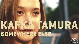 Kafka Tamura - Somewhere Else (Live Session) 1/3