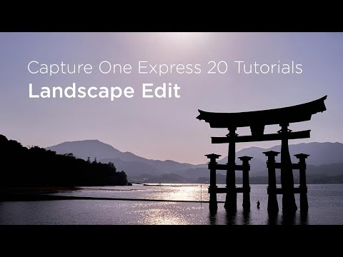 Capture One Express 20 Tutorials   Landscape Edit