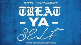 Key! & Lil Yachty - Treat Yourself [Prod. By Slade Da Monsta]