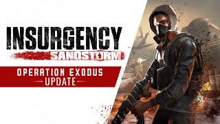 Operation: Exodus Update Now Live for Insurgency: Sandstorm
