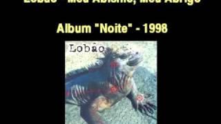 Lobão - Meu Abismo, Meu Abrigo (Album Noite 1998)