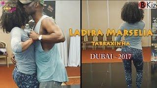 LADIRA MARSELIA - Tarraxinha- GOLD DUBAI KIZOMBA FESTIVAL 2017🇰🇼🎥💃
