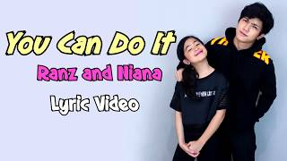 Ranz and Niana - You Can Do It (Lyric Video)