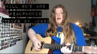 Hell No's and Headphones by Hailee Steinfeld (Cover by Jess)