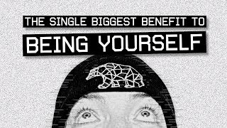 Being Yourself - The Single Biggest Benefit  - Monday Motivation