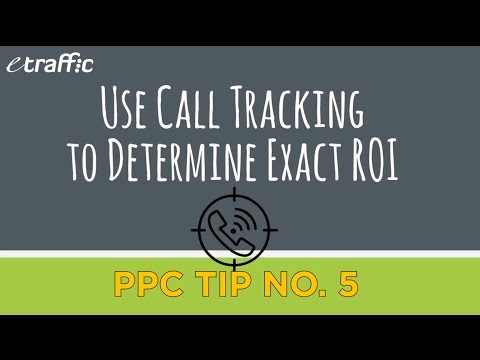 PPC Tip 5 | Use Call Tracking to Determine Exact ROI