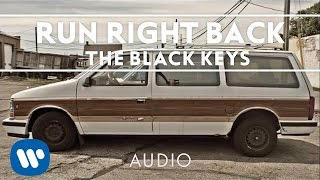 The Black Keys - Run Right Back [Audio]