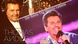 Thomas Anders - Der beste Tag meines Lebens Mitte Club Edit Mix VIDEO 2017